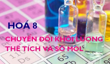 Cách chuyển đổi giữa khối lượng, thể tích và số mol lượng chất - hoá 8 bài 19